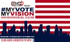 My Vote! My Vision ~ Register To Vote Today