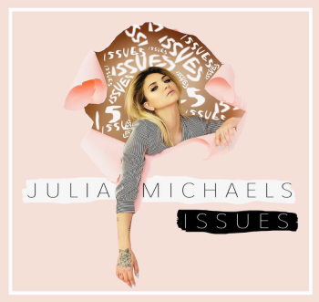 "Julia Michaels single ""Issues"""