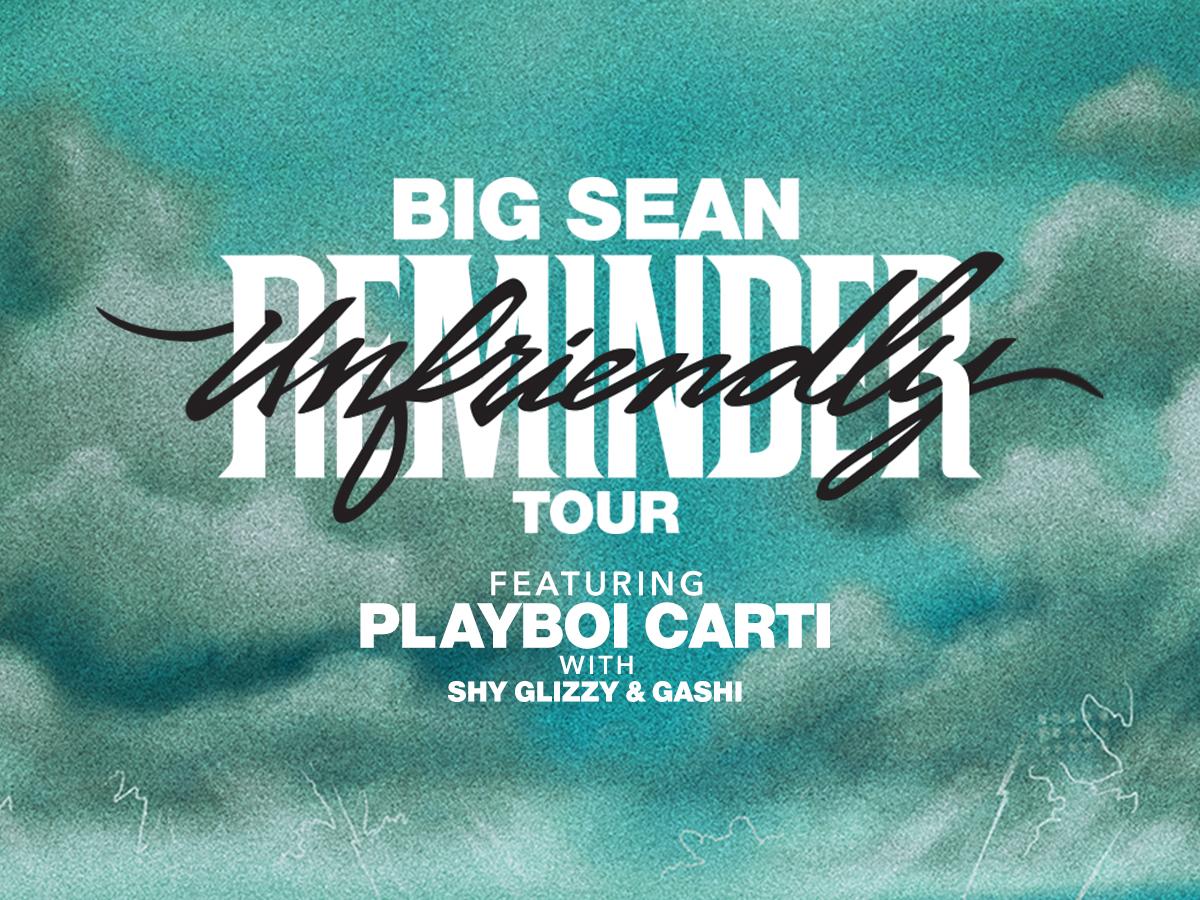 """Big Sean """"Unfriendly Reminder"""" Tour"""