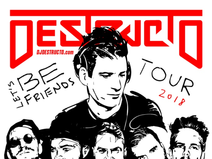 2018 Destructo Let's Be Friends Tour
