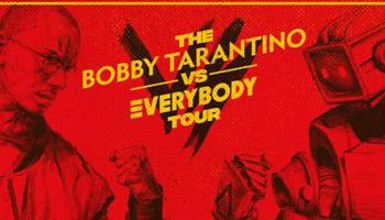 Bobby Tarantino Vs. the World Tour